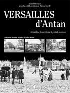 Couverture du livre « Versailles d'antan » de Andre Damien aux éditions Herve Chopin