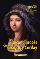 Couverture du livre « Le second procès de Charlotte Corday » de Gerard Roger aux éditions Heligoland