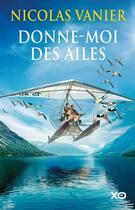 Couverture du livre « Donne-moi des ailes » de Nicolas Vanier aux éditions Xo