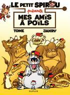 Couverture du livre « Le petit Spirou présente t.4 ; mes amis à poils » de Tome et Janry aux éditions Dupuis