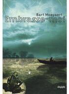 Couverture du livre « Embrasse-moi » de Bart Moeyaert aux éditions Rouergue