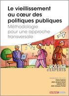 Couverture du livre « Le vieillissement au coeur des politiques publiques ; méthodologie pour une approche transversale » de Jean-Jacques Amyot et Isabelle Dury et Claire Guerain et Jean-Jacques Portier aux éditions Territorial