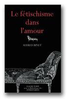 Couverture du livre « Le fetichisme dans l'amour » de Alfred Binet aux éditions Bibliotheque Des Introuvables