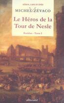 Couverture du livre « Le héros de la tour de nesle t.1 ; buridan » de Michel Zevaco aux éditions Alteredit