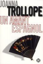 Couverture du livre « Un amant espagnol » de Joanna Trollope aux éditions Des Deux Terres