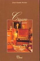 Couverture du livre « Cigare, Le Guide » de Jean-Claude Perrier aux éditions Herme