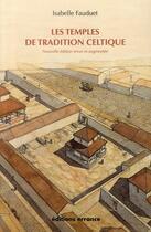 Couverture du livre « Les temples de tradition celtique » de Isabelle Fauduet aux éditions Errance