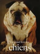 Couverture du livre « Le grand livre des chiens » de  aux éditions Modus Vivendi