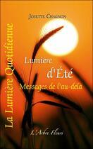 Couverture du livre « Lumière d'été ; messages de l'au-delà » de Josette Chagnon aux éditions Arbre Fleuri