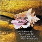 Couverture du livre « Voyages vers soi - livre audio » de Anne Givaudan aux éditions Sois