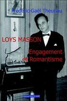 Couverture du livre « Lois Masson ; engagement et romantisme » de Frederic-Gael Theuriau aux éditions Vaillant Editions