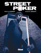 Couverture du livre « Street poker » de Patrick Henaff et Pierre Poirier aux éditions Glenat