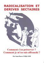 Couverture du livre « Radicalisation et dérives sectaires » de Jean-Pierre Coquand aux éditions Bookelis