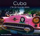 Couverture du livre « Cuba ; l'île de tous les désirs » de Jean-Louis Mathon aux éditions Pages Du Monde