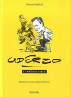 Couverture du livre « L'irréductible ; entretiens avec Albert Uderzo » de Numa Sadoul aux éditions Hachette