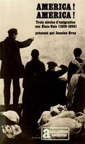 Couverture du livre « America! America! Trois Siecles D'Immigration Aux Etats-Unis » de Jeanine Brun aux éditions Gallimard
