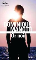 Couverture du livre « Or noir » de Dominique Manotti aux éditions Gallimard