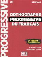 Couverture du livre « Orthographe progressive debutant + cd 2e edition nouvelle couverture » de Chollet/Robert aux éditions Cle International