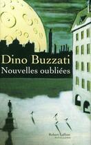 Couverture du livre « Nouvelles oubliées » de Dino Buzzati aux éditions Robert Laffont