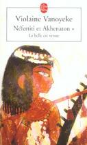Couverture du livre « Nefertiti et akhenaton tome 1 » de Violaine Vanoyeke aux éditions Lgf