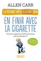 Couverture du livre « La méthode simple illustrée pour en finir avec la cigarette » de Allen Carr aux éditions Pocket
