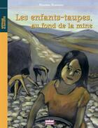 Couverture du livre « Au fond de la mine, les enfants taupes » de Martine Romano aux éditions Oskar