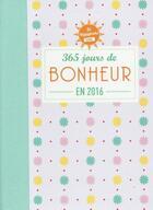 Couverture du livre « ALMABOOKS ; happybook ; 365 jours de bonheur (édition 2016) » de Collectif aux éditions Editions 365