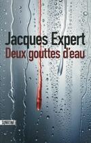 Couverture du livre « Deux gouttes d'eau » de Jacques Expert aux éditions Sonatine