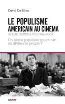 Couverture du livre « Le populisme américain au cinéma ; de D.W. Griffith à Clint Eastwood » de David Da Silva aux éditions Lettmotif