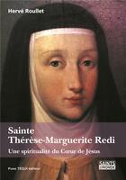 Couverture du livre « Sainte Thérèse-Marguerite Redi ; une spiritualité du coeur de Jésus » de Herve Roullet aux éditions Tequi
