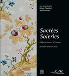 Couverture du livre « Sacrees soieries ; etoffes précieuses à la Visitation » de Gerard Picaud et Jean Foisselon aux éditions Somogy