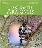 Couverture du livre « Fascinantes araignées » de Christine Rollard et Philippe Blanchot aux éditions Quae