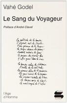 Couverture du livre « Sang du voyageur (le) » de Vahe Godel aux éditions L'age D'homme