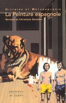 Couverture du livre « La peinture espagnole » de Bernard Bessieres aux éditions Editions Du Temps
