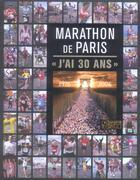 Couverture du livre « Marathon De Paris : J'Ai 30 Ans » de Equipe aux éditions L'equipe