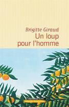 Couverture du livre « Un loup pour l'homme » de Brigitte Giraud aux éditions Flammarion