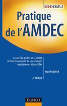 Couverture du livre « Pratique de l'AMDEC (2e édition) » de Jean Faucher aux éditions Dunod