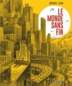 Couverture du livre « Le monde sans fin, miracle energetique et derive climatique » de Christophe Blain aux éditions Dargaud