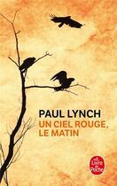 Couverture du livre « Un ciel rouge, le matin » de Paul Lynch aux éditions Lgf