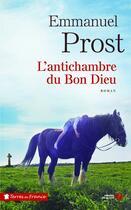 Couverture du livre « L'antichambre du Bon Dieu » de Emmanuel Prost aux éditions Presses De La Cite