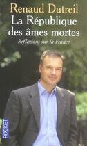 Couverture du livre « La republique des âmes mortes ; réflexions sur la france » de Renaud Dutreil aux éditions Pocket