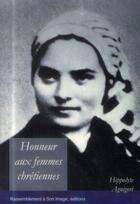 Couverture du livre « Honneur aux femmes chrétiennes » de Hippolyte Agnigori aux éditions R.a. Image
