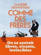 Couverture du livre « Comme des frères » de Claudine Desmarteau aux éditions L'iconoclaste