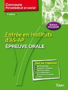 Couverture du livre « Entrée en instituts d'AS-AP ; épreuve orale (4e édition) » de Claude Miniere aux éditions Vuibert