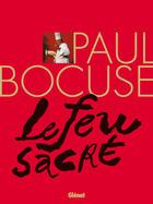Couverture du livre « Paul Bocuse ; le feu sacré » de Paul Bocuse aux éditions Glenat