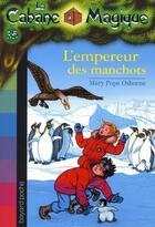 Couverture du livre « La cabane magique t.35 ; l'empereur des manchots » de Mary Pope Osborne aux éditions Bayard Jeunesse
