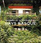 Couverture du livre « Jardins et intérieurs du Pays Basque » de Charles Bilas et Thomas Bilanges aux éditions Atlantica