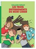 Couverture du livre « Les trois enterrements de mon chien » de Guillaume Gueraud aux éditions Rouergue