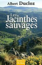 Couverture du livre « Les jacinthes sauvages » de Albert Ducloz aux éditions De Boree
