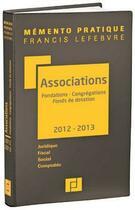 Couverture du livre « Memento Pratique ; Associations Fondations (Edition 2012) » de Collectif aux éditions Lefebvre